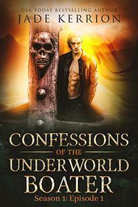 Confessions of the Underworld Boater: Season 1: Episode 1