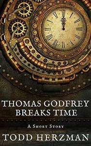 Thomas Godfrey Breaks Time: A Short Story