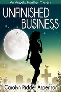 Unfinished Business: An Angela Panther Mystery Book One