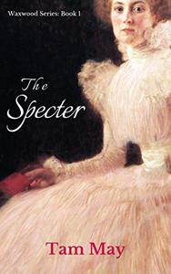 The Specter: Waxwood Series: Book 1