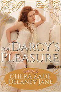 For Darcy's Pleasure: An Erotic BDSM Pride and Prejudice Short Story