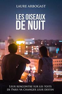 Les Oiseaux de Nuit : les 20 premiers chapitres (Ensemble, à Paris)