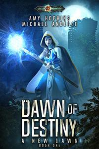 Dawn of Destiny: Age Of Magic - A Kurtherian Gambit Series