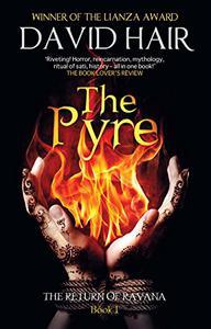 The Pyre: The Return of Ravana Book 1
