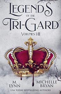 Legends of the Tri-Gard: Volumes I-III