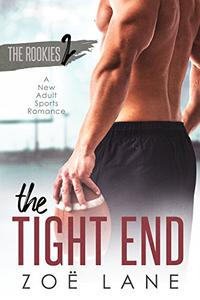 The Tight End: A New Adult Sports Romance ~ Casper