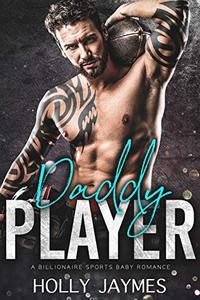 Daddy Player: A BILLIONAIRE SPORTS BABY ROMANCE