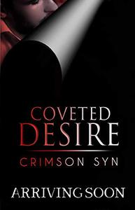 Coveted Desire: A love hate contemporary standalone romance