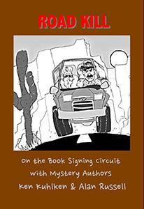 Road Kill:: Mystery Authors on the Book Signing Circuit