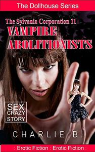 The Sylvania Corporation 11, Vampire Abolitionists