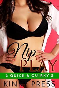 Nip Play: 2 Quick & Quirky Flash Ta Ta Erotica