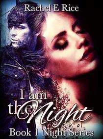 I Am The Night: Night Series