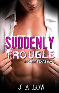 Suddenly Trouble