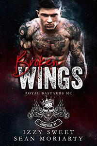 Broken Wings: Royal Bastards MC