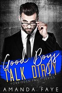 Good Boys Talk Dirty