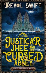 Justicar Jhee and the Cursed Abbey