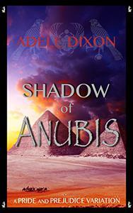The Shadow of Anubis: A Pride and Prejudice Variation Novel