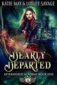 Dearly Departed: A Reverse Harem Academy Romance