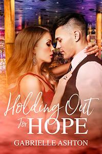 Holding Out For Hope: A Surprise Pregnancy Romance