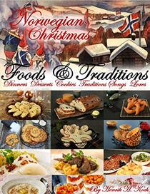 Norwegian Christmas - Foods & Traditions: Dinners - Desserts - Cookies - Traditions - Songs - Lores
