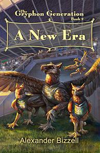 The Gryphon Generation Book 2: A New Era