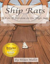 Ship Rats - A Tale of Heroism On the High Seas