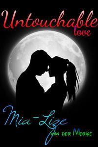 Untouchable Love