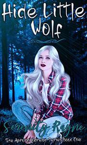 Hide Little Wolf: The Aurora Marelup Series