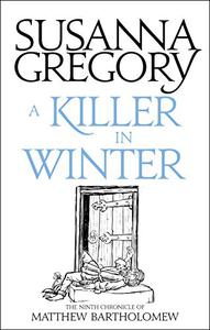 A Killer In Winter: The Ninth Matthew Bartholomew Chronicle