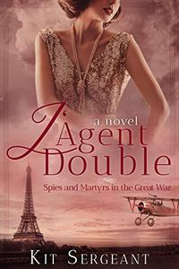 L'Agent Double: Spies and Martyrs in World War 1