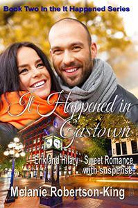It Happened in Gastown: It Happened Series Book 2