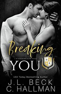Breaking You: A Dark College Bully Romance