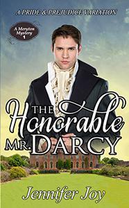 The Honorable Mr. Darcy: A Pride & Prejudice Variation