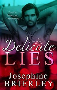 Delicate Lies: The Stonewater Series, book 2