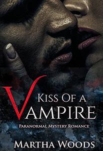 Kiss Of A Vampire: Paranormal Romance