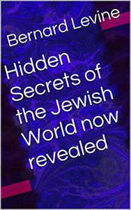 Hidden Secrets of the Jewish World now revealed