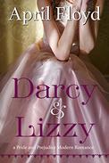 Darcy & Lizzy: A Pride and Prejudice Modern Romance