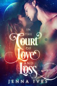 In the Court of Love and Loss