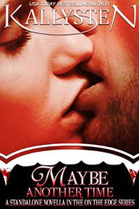 Maybe Another Time: A standalone BBW vampire novella in the On The Edge series