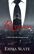 RUTHLESS: A SINS of the Rex Prequel Novella