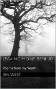 Leaving Home Behind: Poems from my Youth