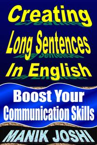 Creating Long Sentences in English: Boost Your Communication Skills