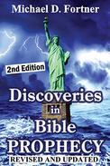Discoveries in Bible Prophecy: Revised and Updated
