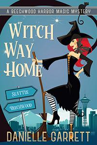 Witch Way Home: A Beechwood Harbor Magic Mystery