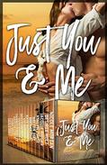 Just You and Me : A Contemporary Romance Collection