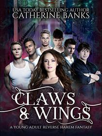 Claws & Wings: A Young Adult Reverse Harem Fantasy