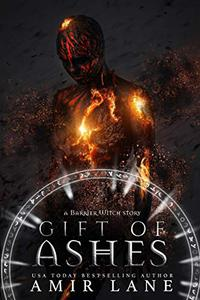 Gift of Ashes: A Barrier Witch Story