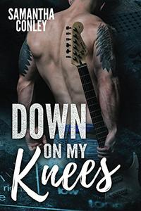 Down on My Knees: Silver Tongued Devils Series