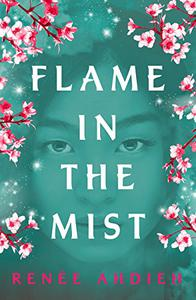 Flame in the Mist: The Epic New York Times Bestseller