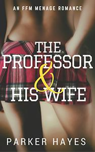 The Professor & His Wife: An FFM Ménage Romance
